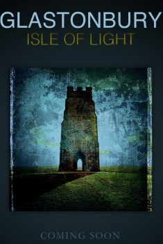 Glastonbury Isle of Light: Journey of the Grail (2018)