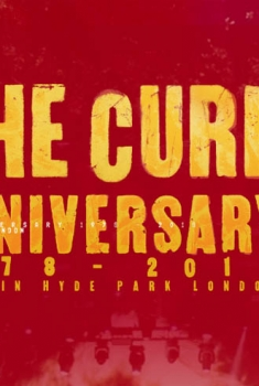 The Cure: Anniversary 1978-2018 Live in Hyde Park (2019)