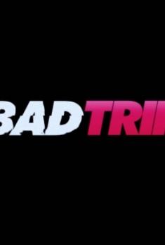 Bad Trip (2019)